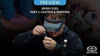 Epoxy Eyes Part 1: Casting & Painting - TRAILER