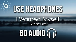 Charlie Puth   I Warned Myself (8D AUDIO)