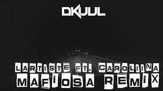 Lartiste – Mafiosa Feat. Caroliina (Dkuul Remix)