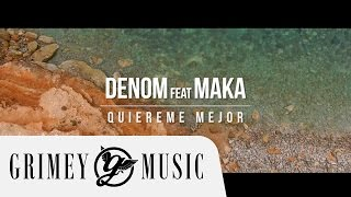 DENOM Feat. MAKA   QUIÉREME MEJOR (OFFICIAL MUSIC VIDEO)