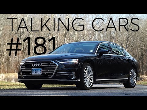 2019 Audi A8 First Impressions; The Best EV Charging Network | Talking Cars #181