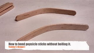 How to Bend Popsicle sticks without boiling it.