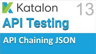 Katalon Studio API Testing 13 | Extracting data from JSON responses and chaining requests