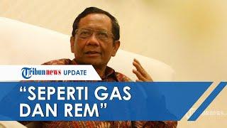 Mahfud MD Sebut Penanganan Covid-19 dan Stabilitas Ekonomi Harus Seimbang: Seperti Gas dan Rem