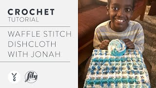 Jonahs Hands Crochet A Dishcloth! | Waffle Stitch Tutorial