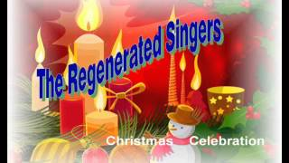 He's The Greatest Gift Of All | The Regenerated Singers