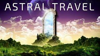 ASTRAL TRAVEL Guided Meditation | Gateway To The Astral World | Astral Projection Hypnosis