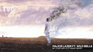 Major Lazer ft. Wild Belle - Be Together (Cut Snake Remix)