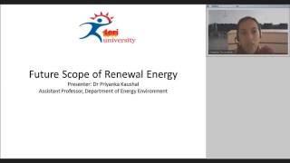 Webinar: Future Scope of Renewable Energy - Dr Priyanka Kaushal