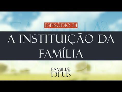 A Instituição da Família | Família com Deus