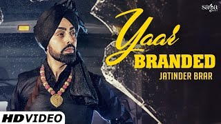 Yaar Branded - Jatinder Brar - Veet Baljit - Latest Punjabi Songs 2016 - Full Video - SagaHits