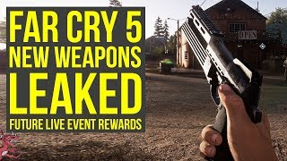 Far Cry 5 New Weapons LEAKED - Future Live Event Rewards Revealed (Far Cry 5 Live Event)