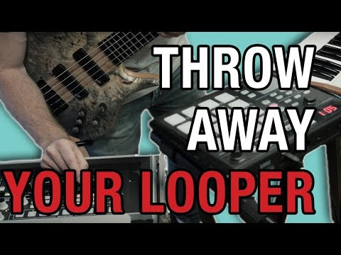 Throw Away Your Looper Pedal