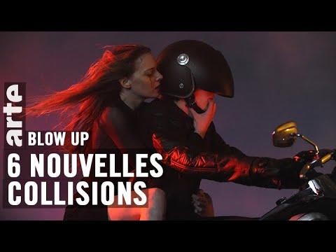 6 nouvelles collisions - Blow Up - ARTE