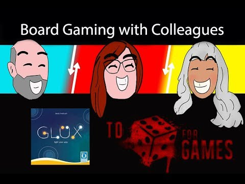 Glux:  Board Gaming with Colleagues - To Die For Games