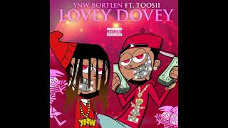 YNW Bortlen ft Toosii - Lovey Dovey (Official Audio)