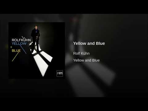 Yellow and Blue online metal music video by ROLF KÜHN