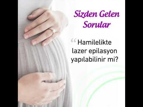 Hamilelikte lazer epilasyon yapılabilinir mi?