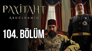 Payitaht Abdulhamid episode 104 with English subtitles Full HD
