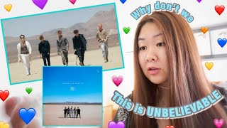 Why Don't We   Unbelievable *REACTION*