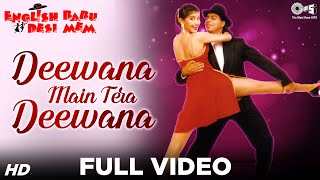 Deewana Main Tera Deewana Full Video - English Babu Desi