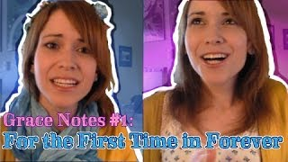 Grace Notes #1: For the First Time in Forever (FROZEN)