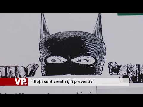 """""""Hoții sunt creativi, fi preventiv"""""""