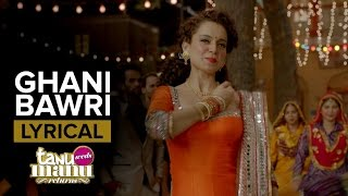 Ghani Bawri | Full Song with Lyrics | Tanu Weds Manu