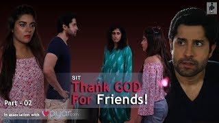 SIT   PKP   THANK GOD FOR FRIENDS   Mini Series   Part 2