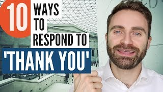 10 Ways to Respond to THANK YOU in ENGLISH