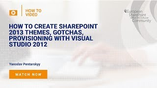 How to Create SharePoint 2013 Themes, Gotchas, Provisioning with Visual Studio 2012