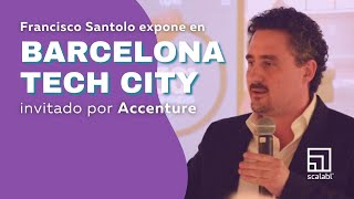 Francisco Santolo, CEO Scalabl, Lectures at Barcelona Tech City Invited by Accenture