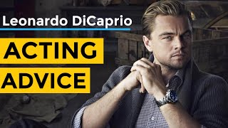 Leonardo DiCaprio Acting Advice