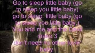 O Brother, Where Art Though? Go to Sleep You Little Baby with Lyrics the original