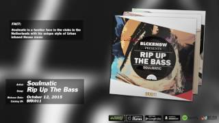 Soulmatic - Rip Up The Bass