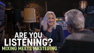Are You Listening? | Mixing Meets Mastering