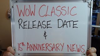 CLASSIC WoW RELEASE DATE ANNOUNCED: Also WoW 15th Anniversary News!!