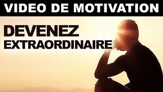 Devenez Extraordinaire   Video De Motivation En Français