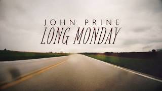 John Prine -  Long Monday (Official Lyric Video)