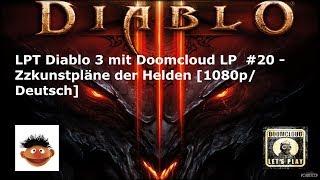 LPT Diablo 3 mit Doomcloud LP  #20 - Zukunftspläne der Helden  [1080p/Deutsch]