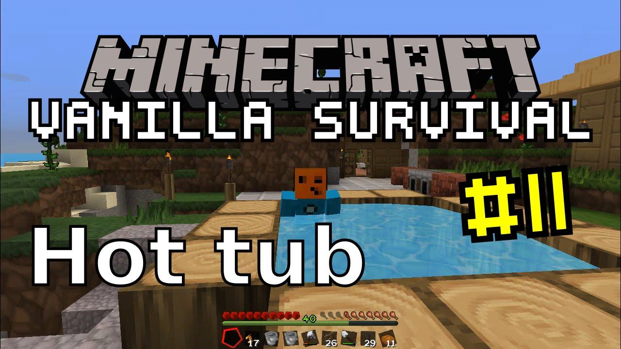 Minecraft Vanilla #11 | Hot Tub