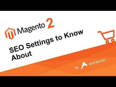 Magento 2 - SEO Settings to Know About