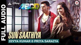 Sun Saathiya Full Song Disney& 39 S Abcd 2 Varun Dhawan Shraddha Kapoor Sachin Jigar