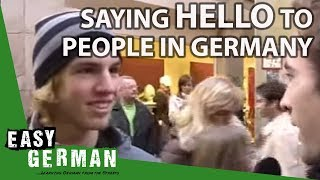 Saying Hello in Germany   Easy German 1
