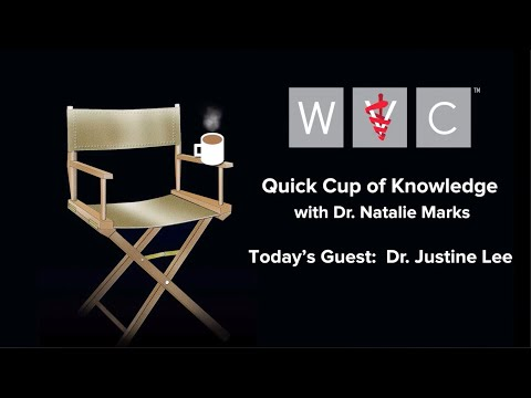Quick Cup of Knowledge - Dr. Justine Lee - Work-Life Balance