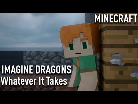 Imagine Dragons -Whatever It Takes   MINECRAFT   cover