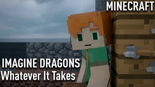 Imagine Dragons  Whatever It Takes | MINECRAFT | Cover
