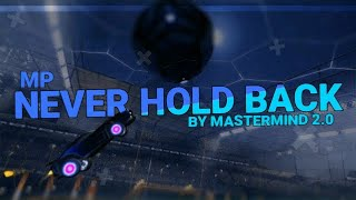 Mp - Never Hold Back   Rocket League Montage   Edited By Mastermind 2.0