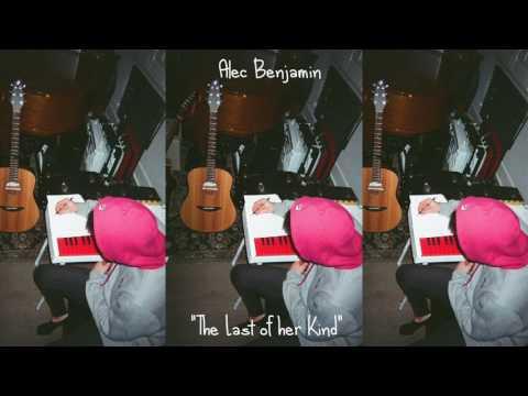 The Last Of Her Kind Lyrics – Alec Benjamin