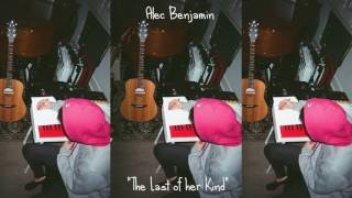 Alec Benjamin   Last Of Her Kind (Demo)